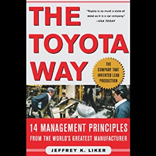 The Toyota Way                   By:                                                                                                                                 Jeffrey Liker                               Narrated by:                                                                                                                                 Grover Gardner                      Length: 4 hrs and 36 mins     47 ratings     Overall 4.7
