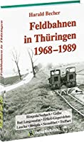 Feldbahnen in Thueringen 1968-1989: Bad Langensalza, Erfurt-Gispersleben, Gotha, Hoengeda/Seebach, TreffurtLaucha, Straussfurt und Stregda