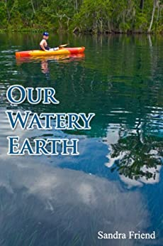 Our Watery Earth by [Sandra Friend]