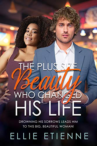 The Plus Size Beauty Who Changed His Life: BWWM, BBW, Plus Size, Billionaire Romance (BWWM Romance Book 1)