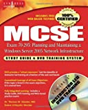 McSe Planning and Maintaining a Windows Server 2003 Network Infrastructure: Exam 70-293 Study Guide and Dvd Training System