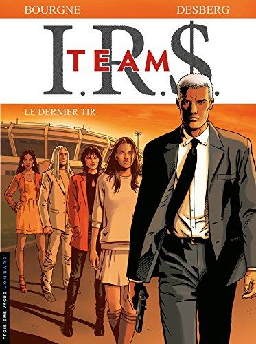 I.R.$. Team - Tome 4 - Le dernier tir (IRS Team)