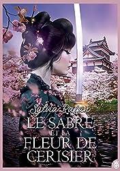 « Le Sabre et la Fleur de Cerisier », Sylvia Raffin