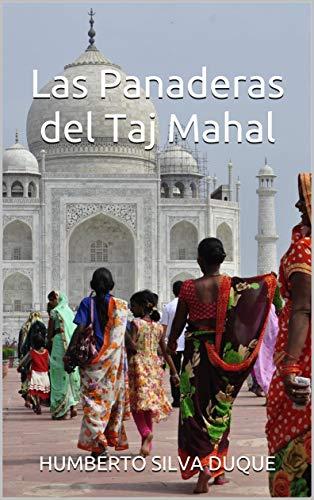 Las Panaderas del Taj Mahal (Spanish Edition)
