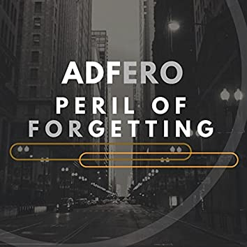 Peril of Forgetting