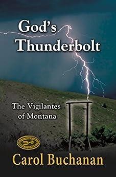 God's Thunderbolt: The Vigilantes of Montana (The Montana Vigilante Series Book 1) by [Carol Buchanan]