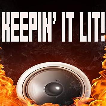 Keepin' It Lit!