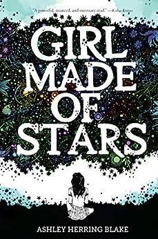 Girl Made of Stars by [Ashley Herring Blake]