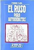 Ruso Para Autodidactas, El (+cd) (Textos Para Ensenanza Del Idioma Ruso)