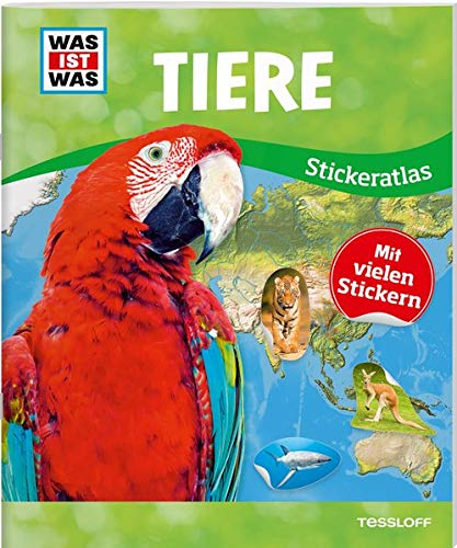 WAS IST WAS Sticker-Atlas Tiere: Über 100 Sticker, Infos zu Tierwanderungen, bedrohten Tierarten und Tierrekorden