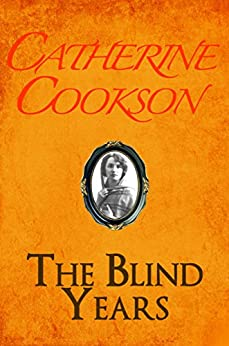 The Blind Years by [Catherine Cookson]