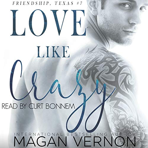 Love Like Crazy     Friendship, Texas, Book 5              By:                                                                                                                                 Magan Vernon                               Narrated by:                                                                                                                                 Curt Bonnem                      Length: 4 hrs and 23 mins     3 ratings     Overall 3.0