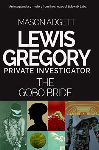 The Gobo Bride: A Lewis Gregory Mystery (English Edition)