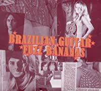 Brasilian Guitar Fuzz Bananas