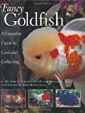 Fancy Goldfish: Complete Guide To Care And...