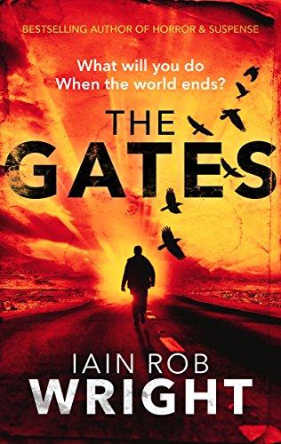The Gates: An Apocalyptic Thriller Novel (Hell on Earth Book 1) by [Iain Rob Wright]
