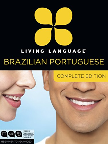 Living Language Brazilian Portuguese, Complete Edition: Beginner Through Advanced Course, Including 3 Coursebooks, 9 Audio CDs, and Free Online ... 9 audio CDs, and free online learning