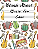 Blank Sheet Music For Oboe: Music Manuscript Paper, Clefs Notebook,(8.5 x 11 IN) 120 Pages,120 full...