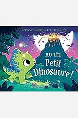 Au lit, petit dinosaure ! (French Edition) Hardcover