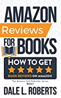 Amazon Reviews for Books: How to Get Book Reviews on Amazon (The Amazon Self-Publisher)