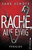 Rache, auf ewig: Thriller (Ein Grall-und-Wyler-Thriller, Band 3) von  Schütz