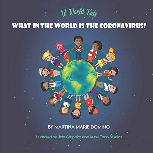 W World Kids, What in the World is the Coronavirus?