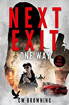 Next Exit, One Way (The Exit Series Book 6) by [CW Browning]