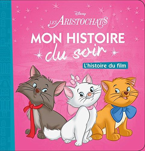 LES ARISTOCHATS - Mon Histoire du Soir - L'histoire du film - Disney