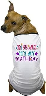 CafePress - Kiss Me It's My Birthday! Dog T-Shirt - Dog T-Shirt, Pet Clothing, Funny Dog Costume