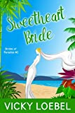Sweetheart Bride: An Andersen Family Romantic Comedy (Brides of Paradise Book 2) (English Edition)