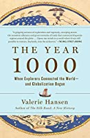 The Year 1000: When Explorers Connected the World―and Globalization Began
