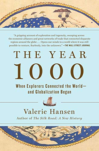 The Year 1000: When Explorers Connected the World—and Globalization Began (English Edition)