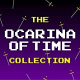 The Ocarina of Time Collection (Theme Songs From 'The Legend of Zelda')