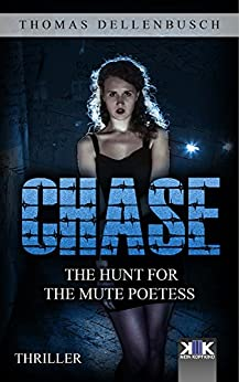 Chase: The Hunt for the Mute Poetess (Chase (EE) Book 1) by [Thomas Dellenbusch, Richard Urmston]