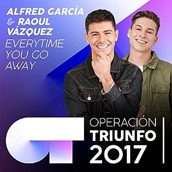 Everytime You Go Away (Operación Triunfo 2017)