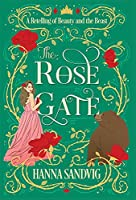 The Rose Gate: A Retelling of Beauty and the Beast