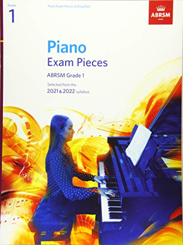 Piano Exam Pieces 2021 & 2022, ABRSM Grade 1: Selected from the 2021 & 2022 syllabus (ABRSM Exam Pieces)