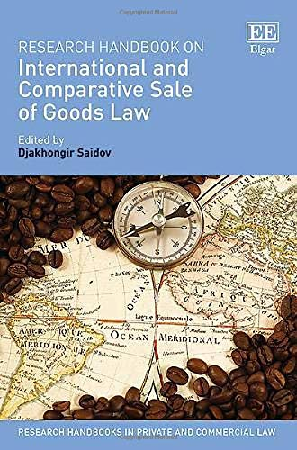 Research Handbook on International and Comparative Sale of Goods Law (Research Handbooks in Private and Commercial Law)