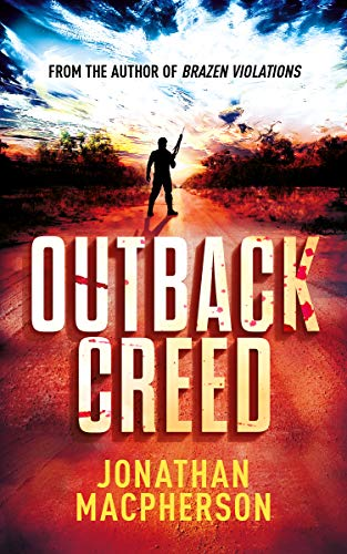 Outback Creed: Greed. Corruption. Murder. by [Jonathan Macpherson]