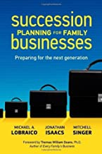Succession Planning for Family Businesses: Preparing for the Next Generation by Michael A. Lobraico (2011-06-10)