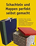 Schachteln Und Mappen Perfekt Selbst Gemacht (German Edition) by Vasco Kintzel(2014-04-11)