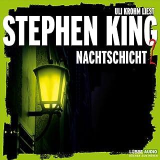 Nachtschicht 2                   Autor:                                                                                                                                 Stephen King                               Sprecher:                                                                                                                                 Uli Krohm                      Spieldauer: 4 Std. und 7 Min.     91 Bewertungen     Gesamt 4,0