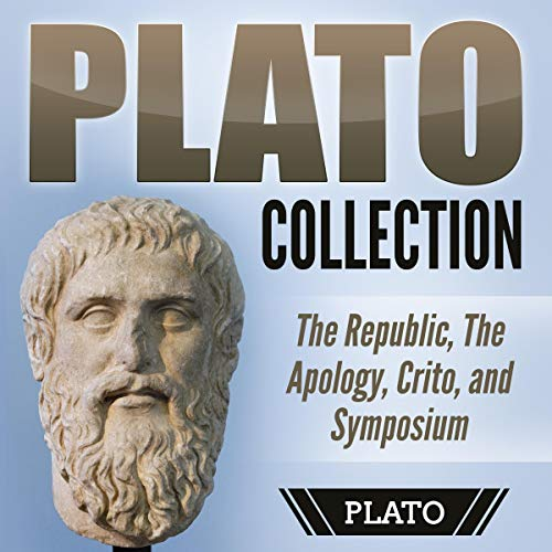 Plato Collection: The Republic, the Apology, Crito, and Symposium audiobook cover art