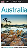 Guía Visual Australia: Las guías que enseñan lo que otras solo cuentan (Guías visuales)