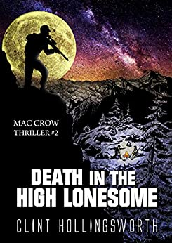 Death In The High Lonesome (Mac Crow Thrillers Book 2) by [Clint Hollingsworth]