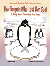 The Penguin Who Lost Her Cool: A Story About Controlling Your Anger