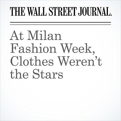 At Milan Fashion Week, Clothes Weren't the Stars audiobook cover art