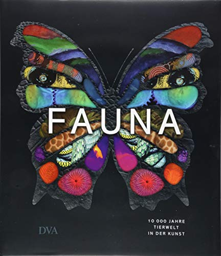Fauna: 10.000 Jahre Tierwelt in der Kunst
