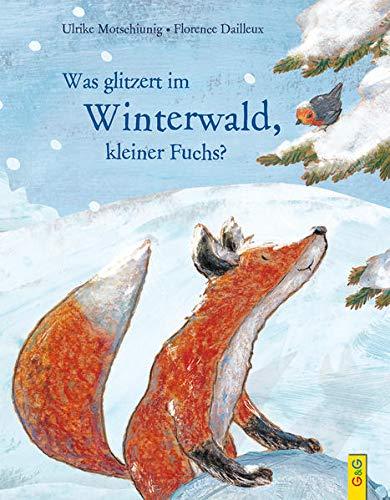 Was glitzert im Winterwald, kleiner Fuchs? (Der kleine Fuchs)