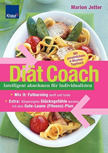 Diät Coach: Intelligentabnehmen für Individualisten; Mix it: Fatburning sanft oder turbo; EXTRA: Körpereigene Glücksgefühle wecken mit dem Gute-Laune-(Fitness)Plan